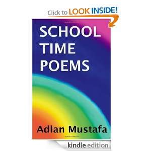 School Time Poems Adlan Mustafa  Kindle Store