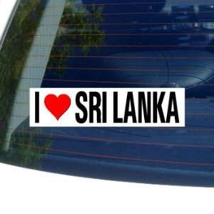 I Love Heart SRI LANKA   Window Bumper Sticker Automotive