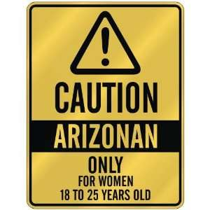 CAUTION  ARIZONAN ONLY FOR WOMEN 18 TO 25 YEARS OLD  PARKING SIGN