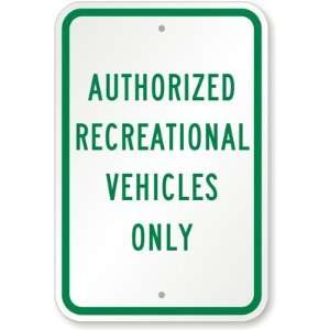 Authorized Recreational Vehicles Only Engineer Grade Sign