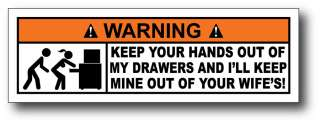 Keep Out Of My Drawers Toolbox Warning Sticker Decal