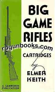 Keith Big Game Rifle hardcovers scarce & out of print. Gun Book