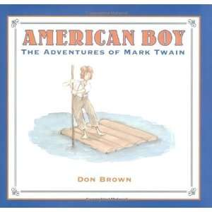 American Boy The Adventures of Mark Twain [Hardcover