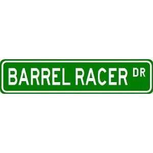 BARREL RACER Street Sign ~ Custom Aluminum Street Signs